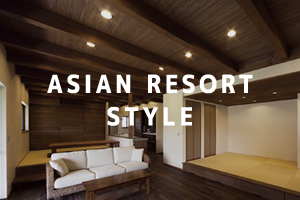 ASIAN RESORT STYLE